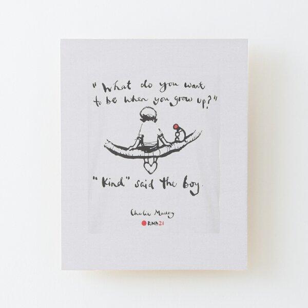 Amable, ¿qué quieres ser cuando seas mayor? Chico chica, The Boy The Mole The Fox And The Horse Shirt, charlie mackesy, orientación, amante de los libros, lector, amor, regalos Lámina montada de madera