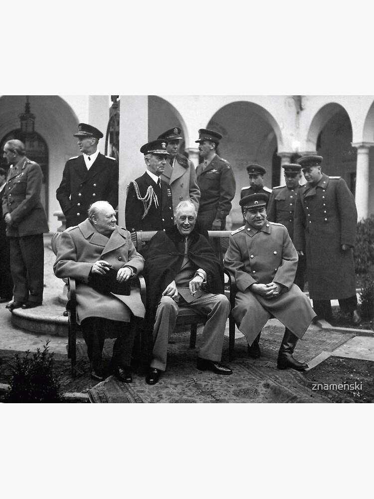 The Big Three at the Yalta Conference: Winston Churchill, Franklin D. Roosevelt, and Joseph Stalin by znamenski