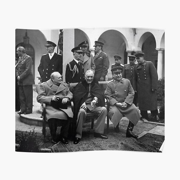 The Big Three at the Yalta Conference: Winston Churchill, Franklin D. Roosevelt, and Joseph Stalin Poster
