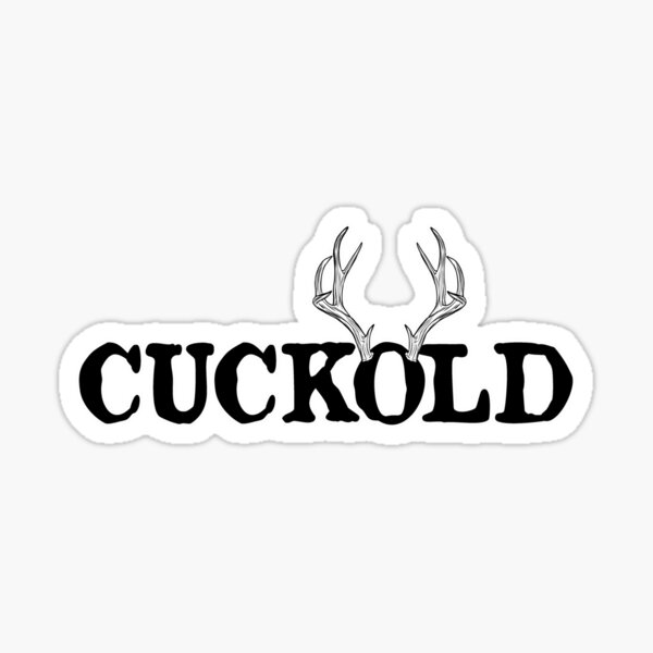 Cuckold: A single word that says everything Sticker