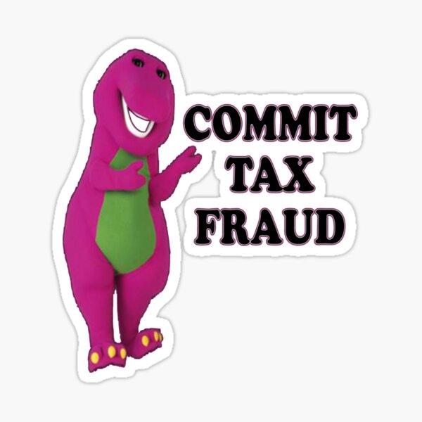 commit tax fraud  Sticker