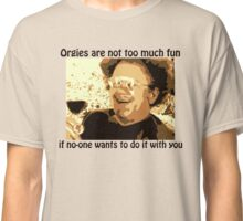 "Dr. Steve Brule ""Orgies are no fun"" Classic T-Shirt"