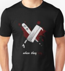 When They Cry Unisex T-Shirt
