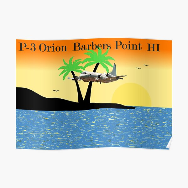 P-3 Orion, Barbers Point Hawaii Poster