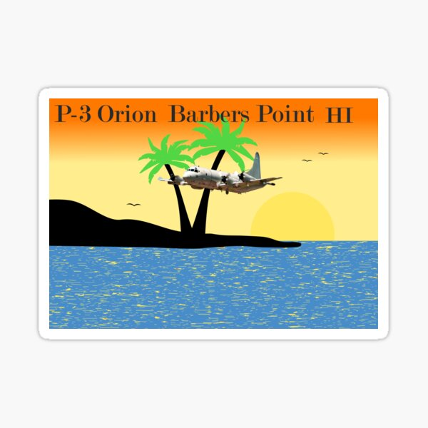 P-3 Orion, Barbers Point Hawaii Sticker