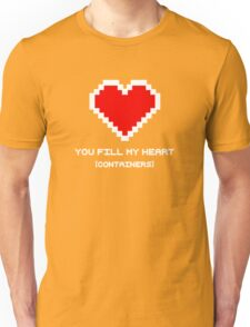 You Fill My Heart (Containers) Unisex T-Shirt