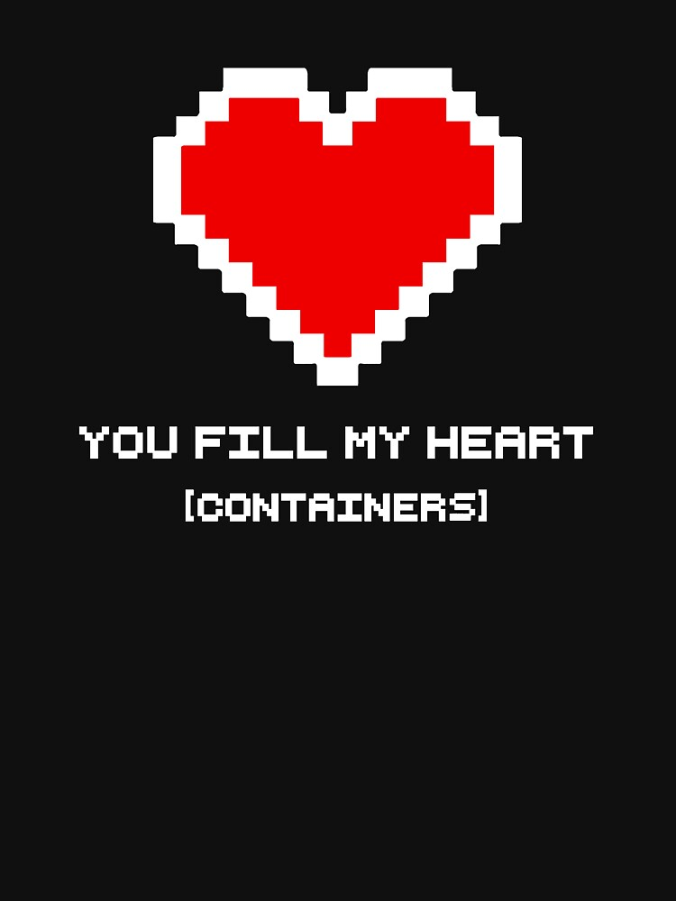 You Fill My Heart (Containers) | Unisex T-Shirt