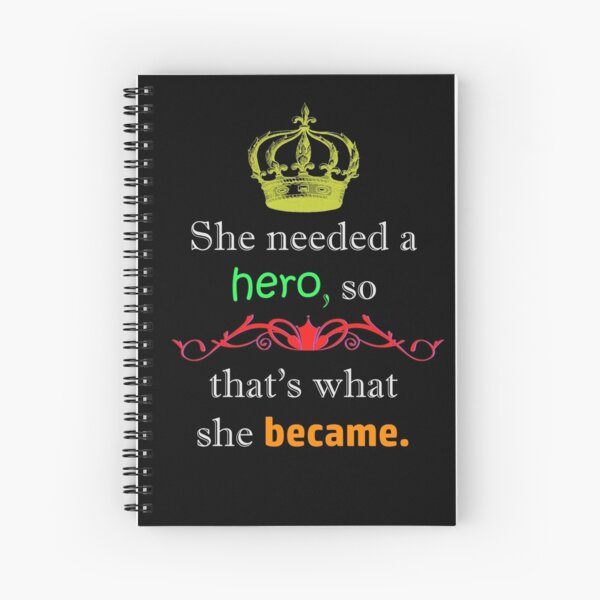 She Needed A Hero Spiral Notebook