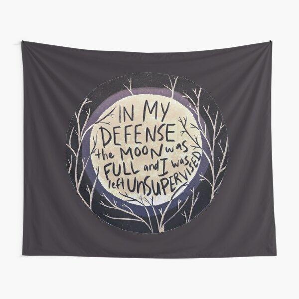En mi defensa, la luna estaba llena y me dejaron sin supervisión Tela decorativa