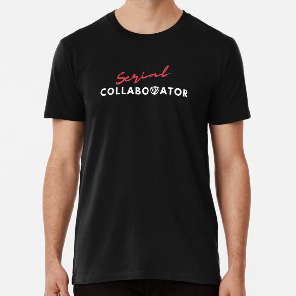 Serial Collaborator White Text Premium T-Shirt