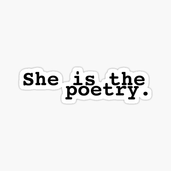 she is the poetry Sticker