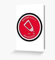 Western Salty Wanderers FC Greeting Card