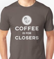 Coffee is for Closers Unisex T-Shirt