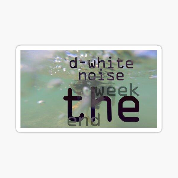 D-White Noise - The Week End ep - Merch Sticker