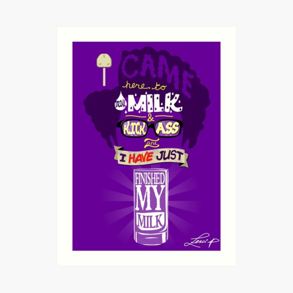 The IT Crowd - Moss - I came to drink milk and kick ass Art Print