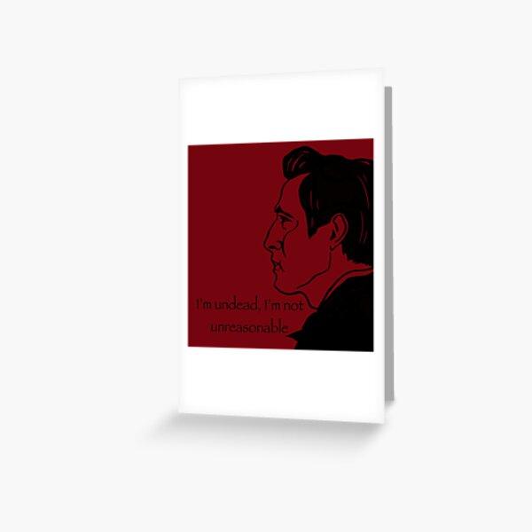 I'm Undead, I'm Not Unreasonable (Claes Bang Dracula) Greeting Card
