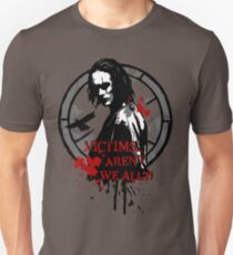 Victims... Aren't we all (2nd version) Unisex T-Shirt