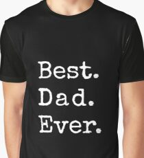 Best Dad Ever Happy Fathers Day Graphic T Shirt