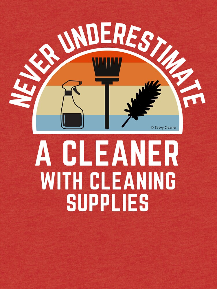 Cleaner With Cleaning Supplies Spray Bottle Broom Duster Housekeeping Humor by SavvyCleaner