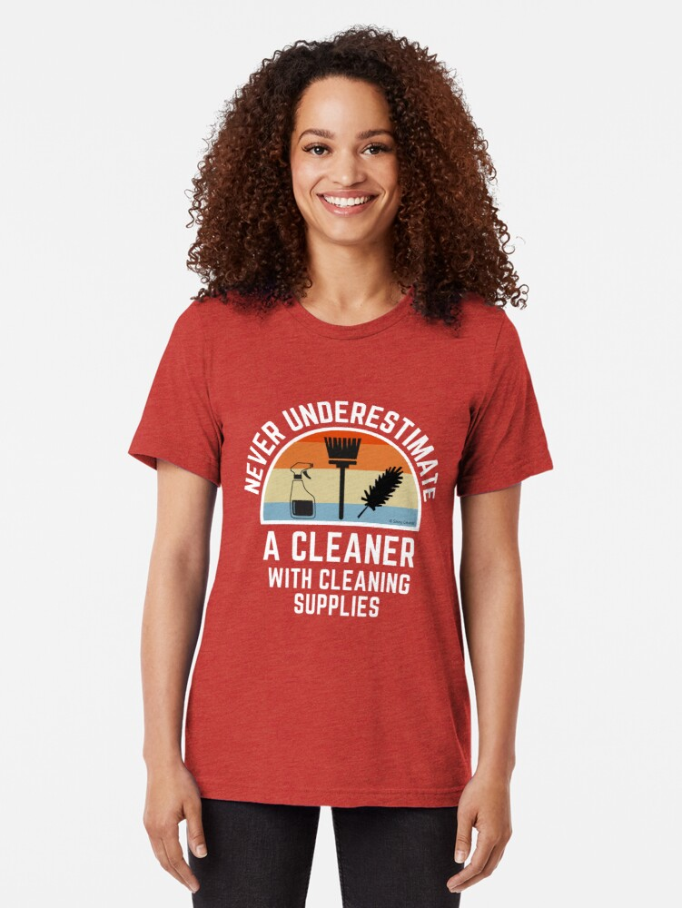Alternate view of Cleaner With Cleaning Supplies Spray Bottle Broom Duster Housekeeping Humor Tri-blend T-Shirt
