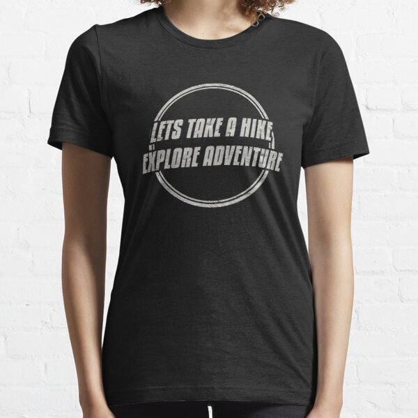LETS TAKE A HIKE, EXPLORE, ADVENTURE Double Circle Classic Minimalist Black And White Text Design Essential T-Shirt
