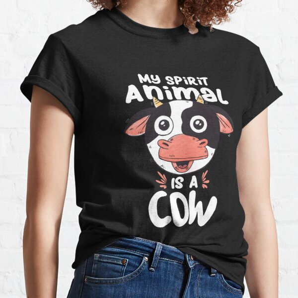 My Spirit Animal Is A Cow Classic T-Shirt