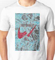 Just Broke It Unisex T-Shirt