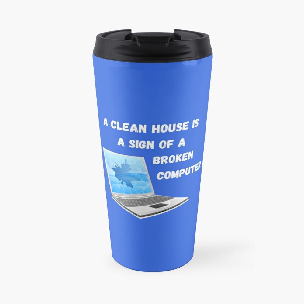 Broken Computer Cleaning Lady Gift Humor Travel Mug