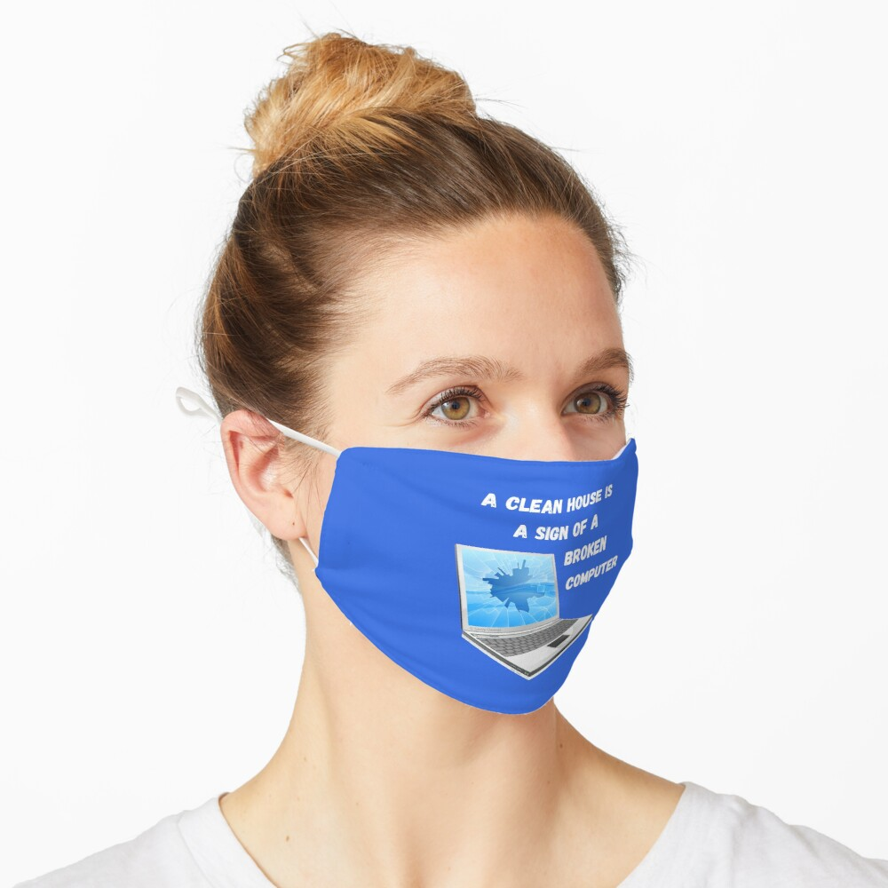 Broken Computer Cleaning Lady Gift Humor Mask