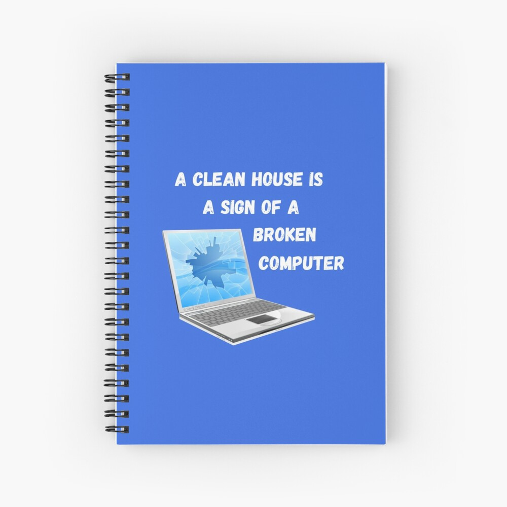 Broken Computer Cleaning Lady Gift Humor Spiral Notebook