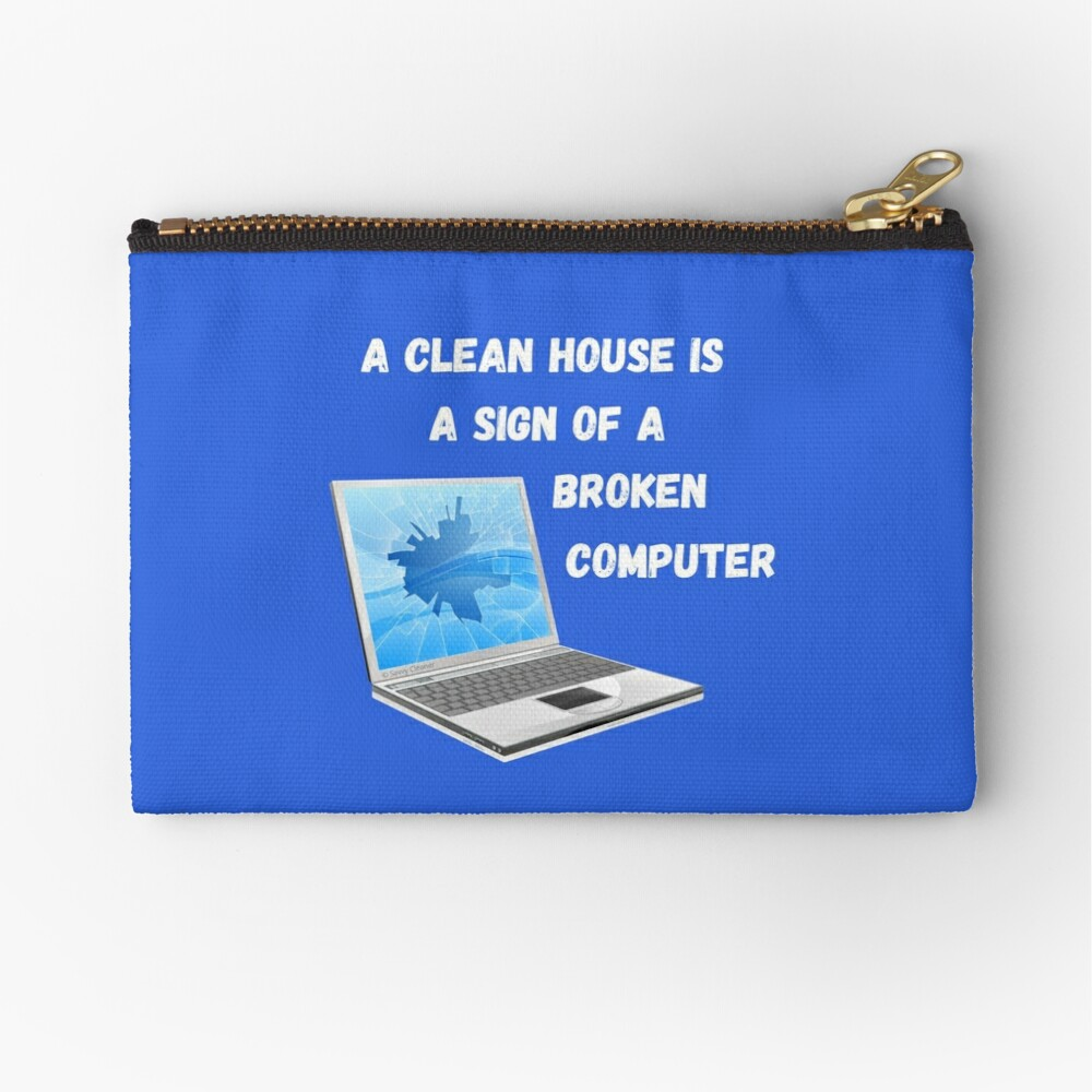 Broken Computer Cleaning Lady Gift Humor Zipper Pouch