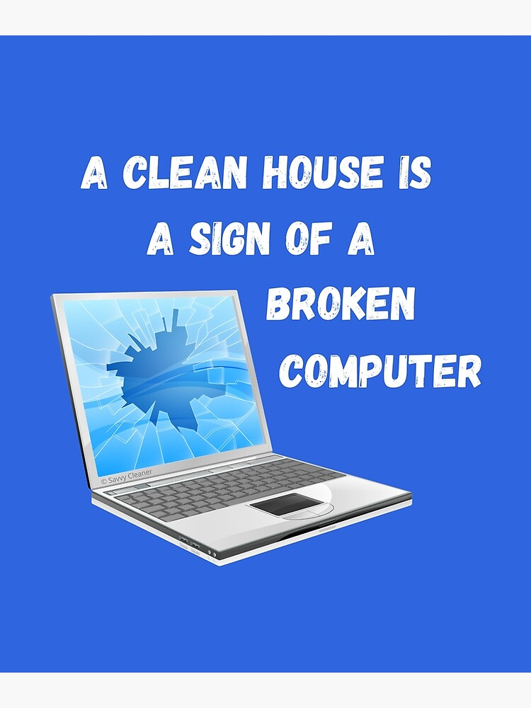 Broken Computer Cleaning Lady Gift Humor by SavvyCleaner