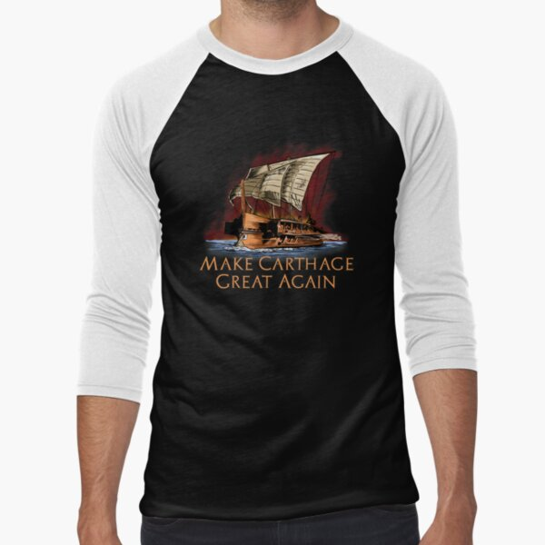 Make Carthage Great Again - Carthaginian Trireme Baseball ¾ Sleeve T-Shirt
