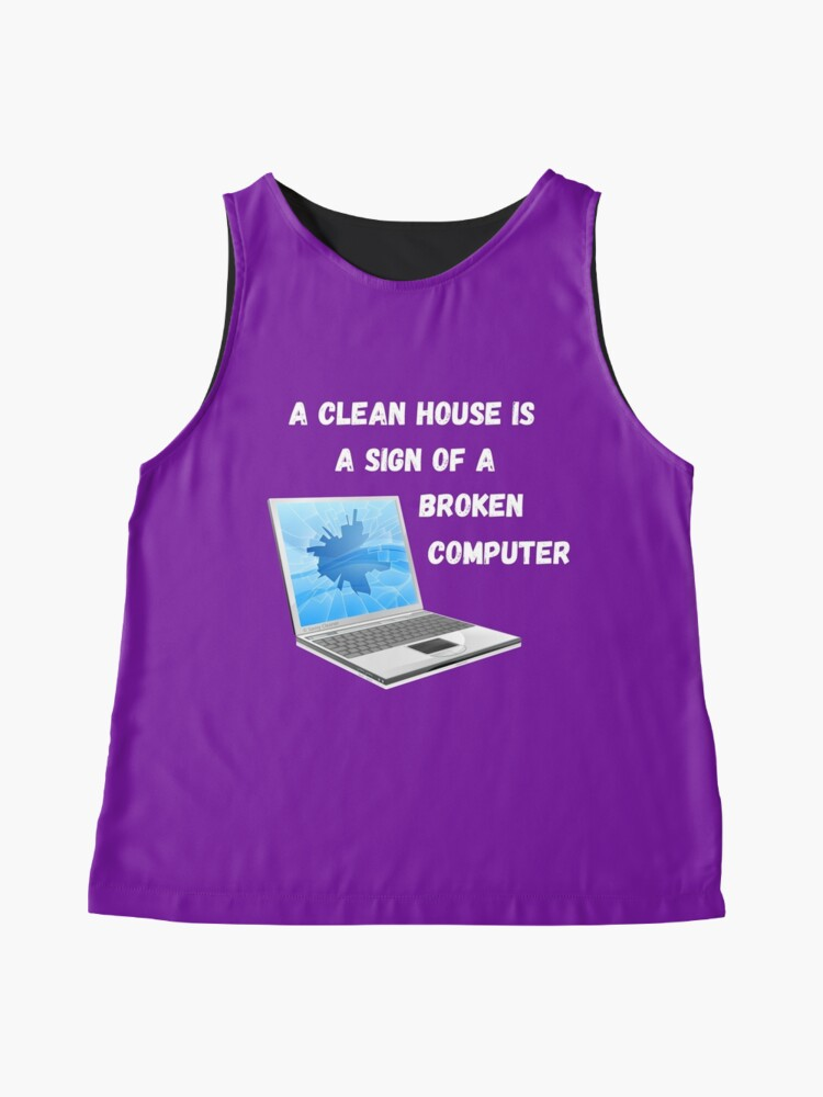 Alternate view of Broken Computer Cleaning Lady Gift Humor Sleeveless Top