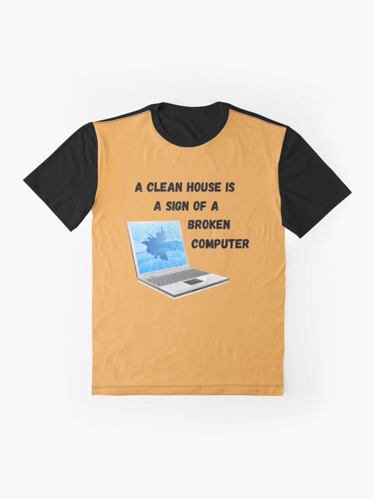 Alternate view of Broken Computer Cleaning Lady Gift Humor Graphic T-Shirt