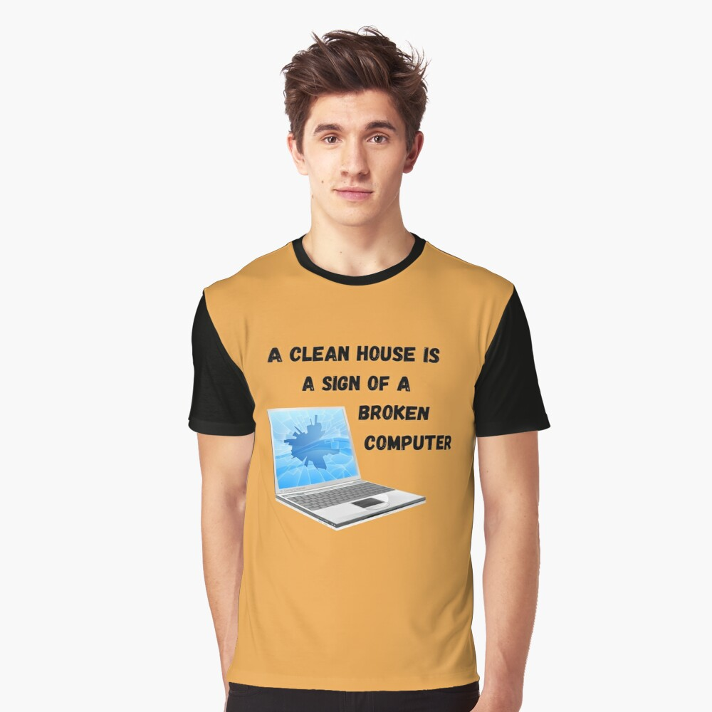 Broken Computer Cleaning Lady Gift Humor Graphic T-Shirt