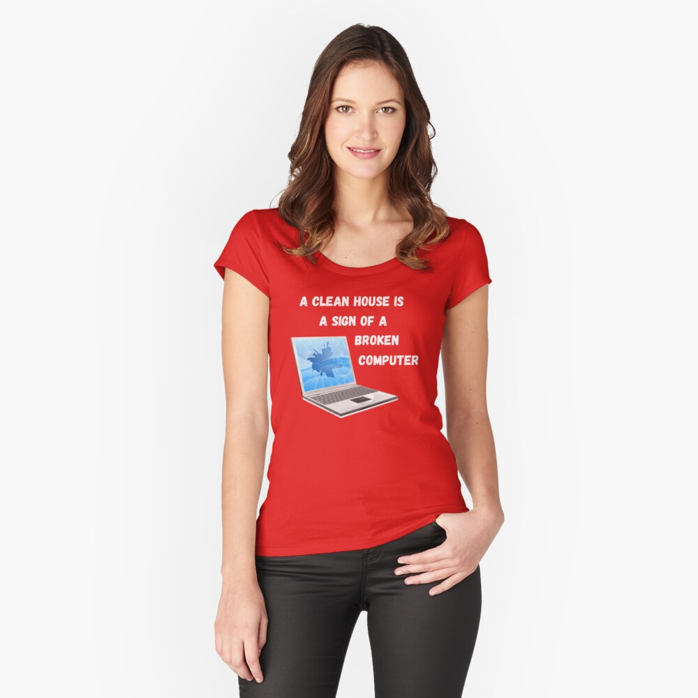 Broken Computer Cleaning Lady Gift Humor Fitted Scoop T-Shirt