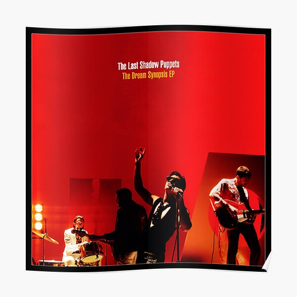 The Last Shadow Puppets -  The Dream Synopsis EP Poster