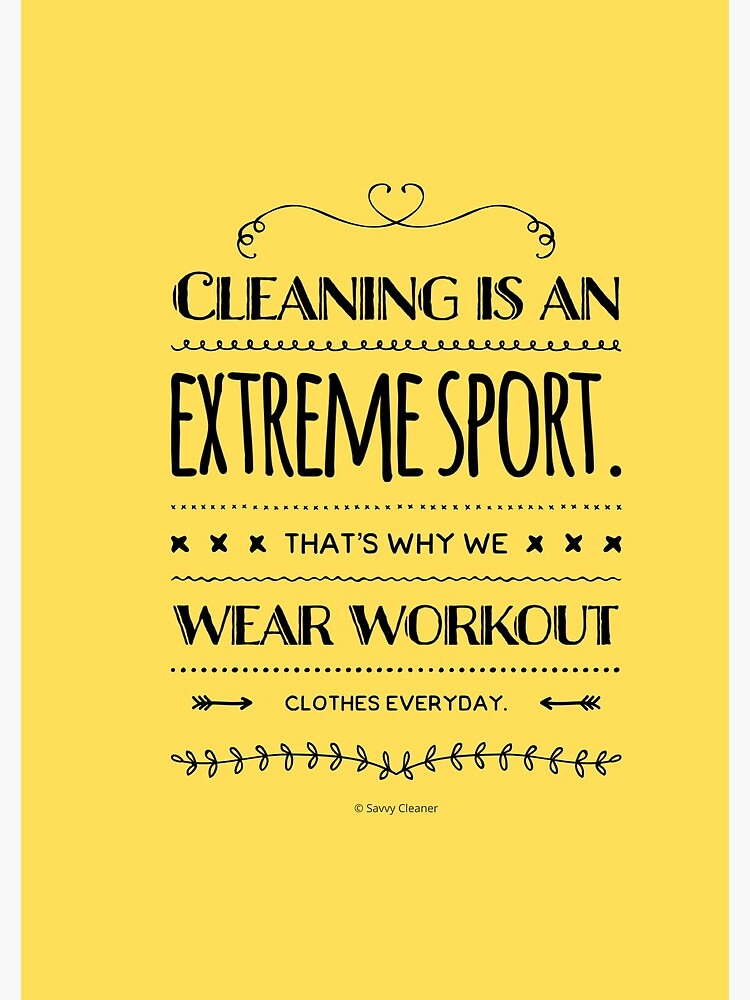 Cleaning is an Extreme Sport Fun Workout Housekeeping Humor by SavvyCleaner