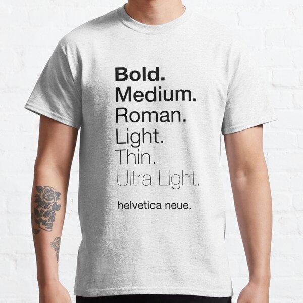 helvetica neue Gewichte Classic T-Shirt