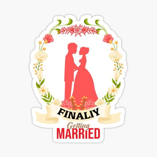 Finally getting married Sticker