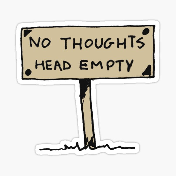 No Thoughts Head Empty Sign Sticker