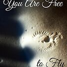 You Are Free to Fly by PamelaViktoria