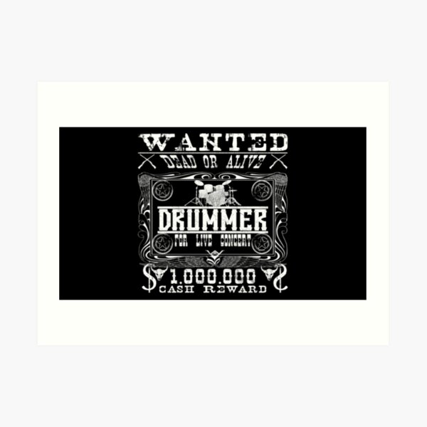 Wanted Drummer Dead or Alive Art Print