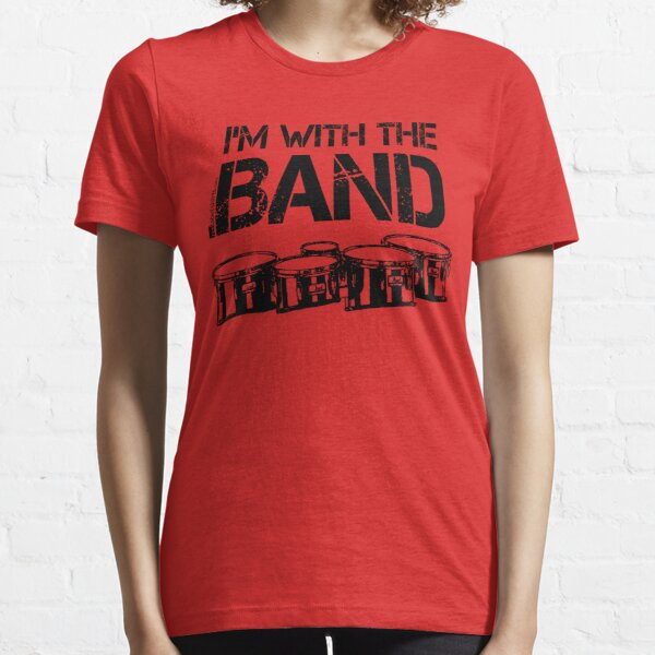 I'm With The Band - Tenor Drums (Black Lettering) Essential T-Shirt