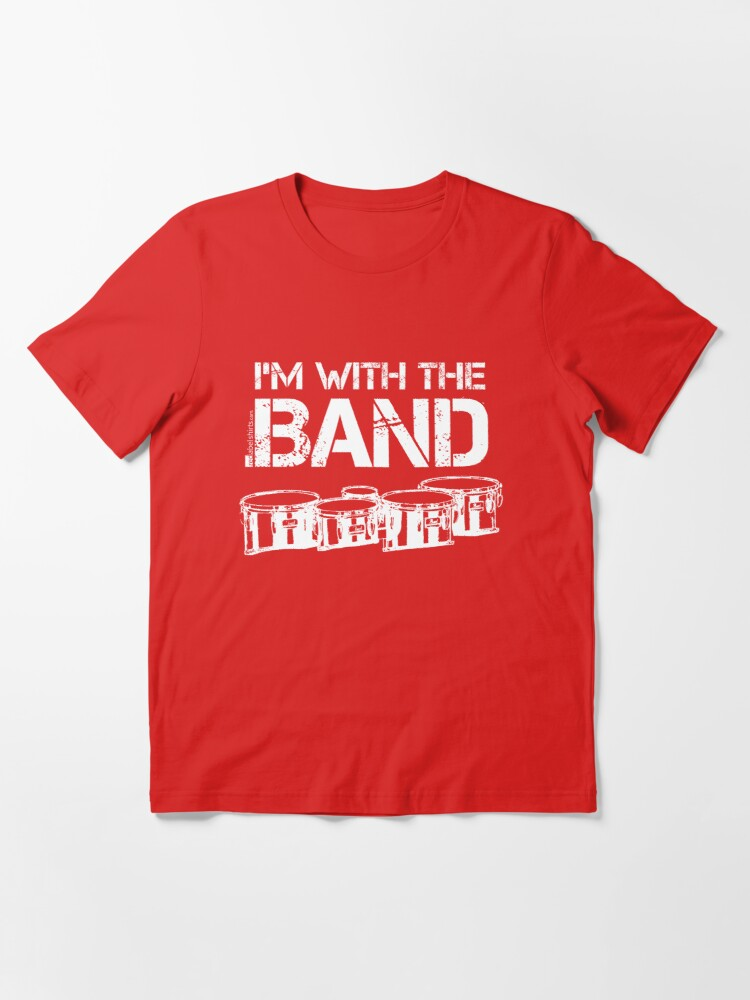 Alternate view of I'm With The Band - Tenor Drums (White Lettering) Essential T-Shirt