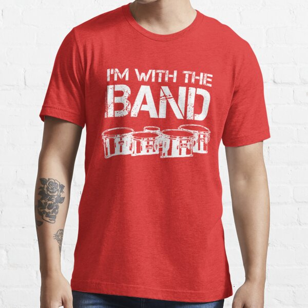 I'm With The Band - Tenor Drums (White Lettering) Essential T-Shirt