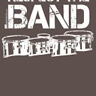 Respect The Band - Tenor Drums (White Lettering) by RedLabelShirts
