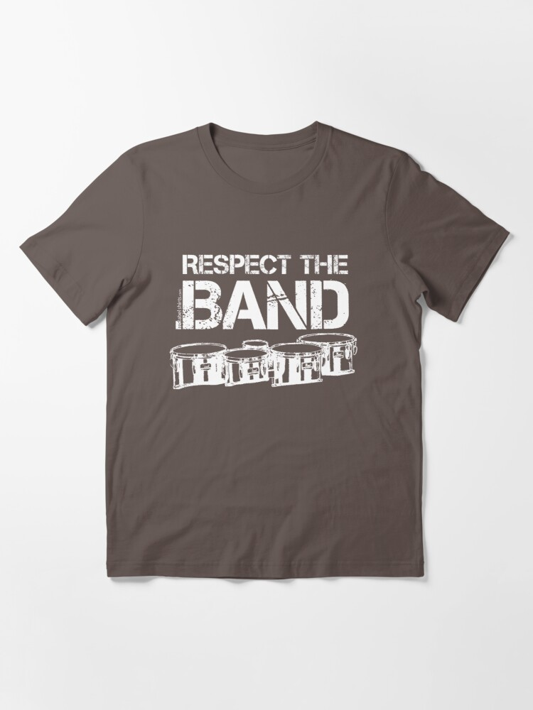 Alternate view of Respect The Band - Tenor Drums (White Lettering) Essential T-Shirt