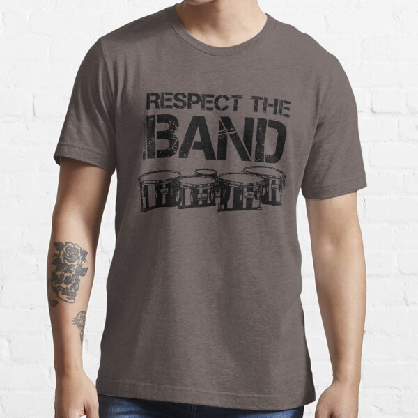 Respect The Band - Tenor Drums (Black Lettering) Essential T-Shirt